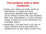 the problem with 3 slide handouts