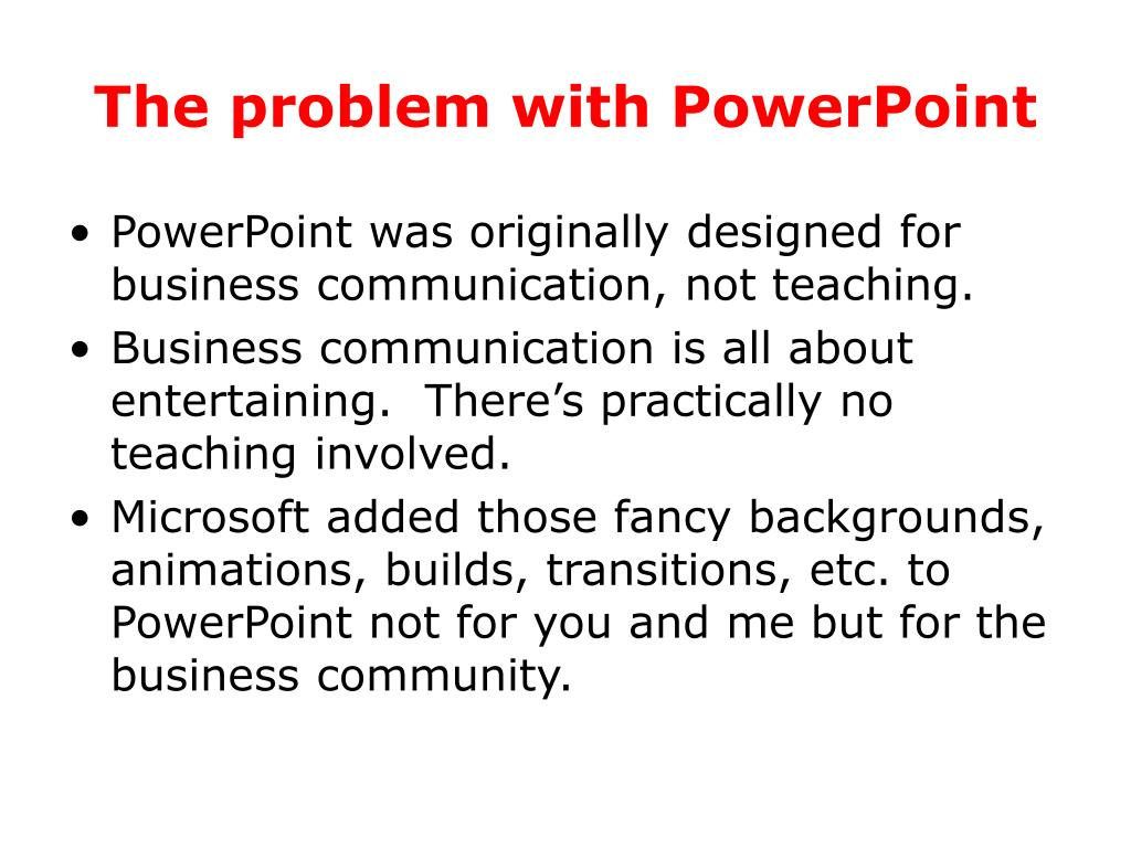 The problem with PowerPoint