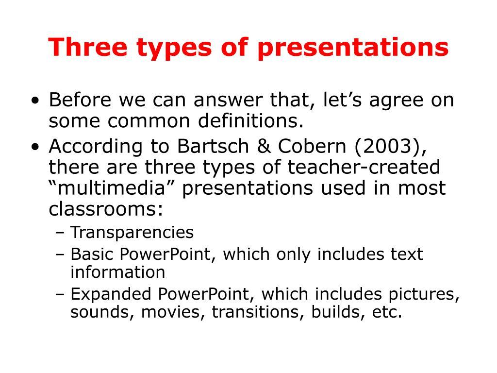 Three types of presentations