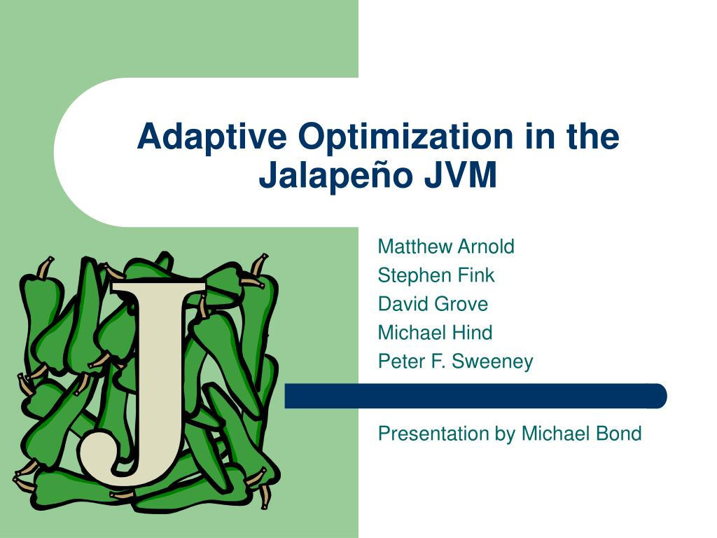 adaptive optimization in the jalape o jvm l.