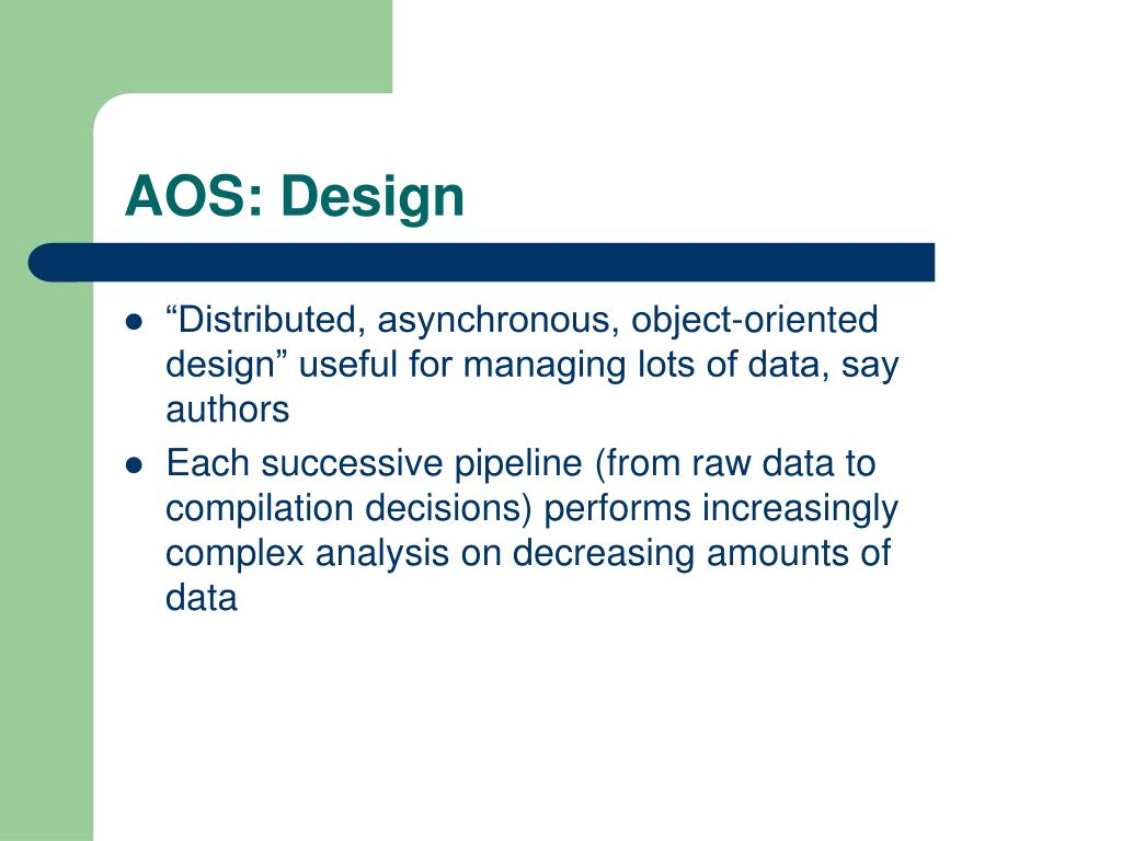 """""""Distributed, asynchronous, object-oriented design"""" useful for managing lots of data, say authors"""