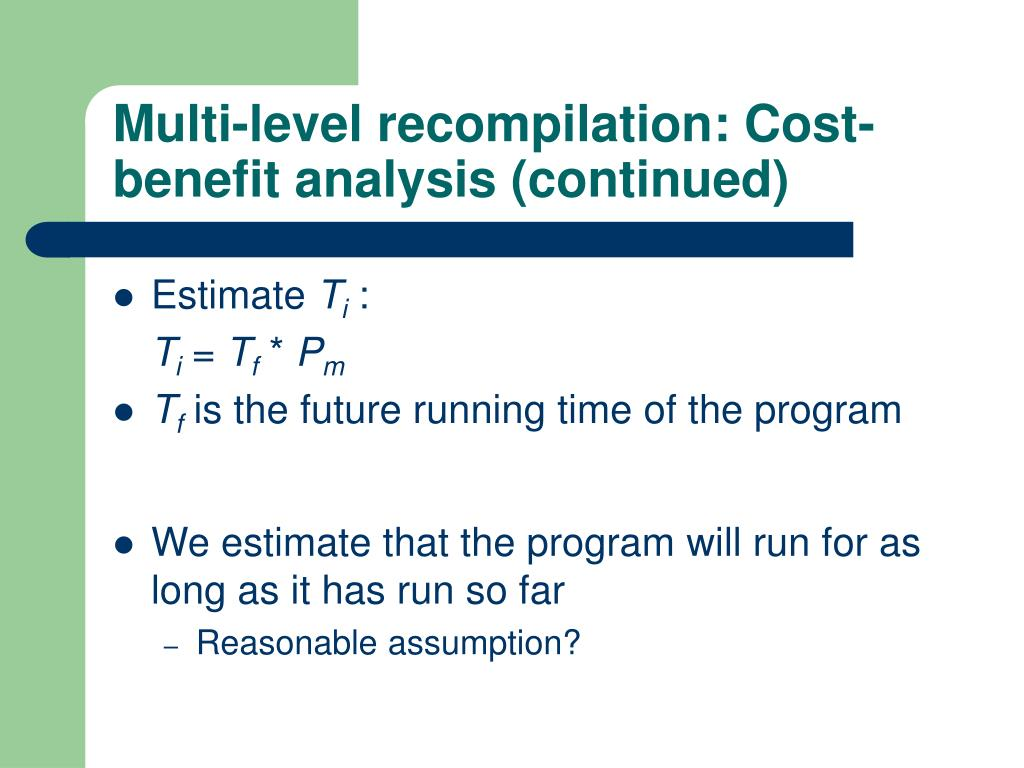 Multi-level recompilation: Cost-benefit analysis (continued)