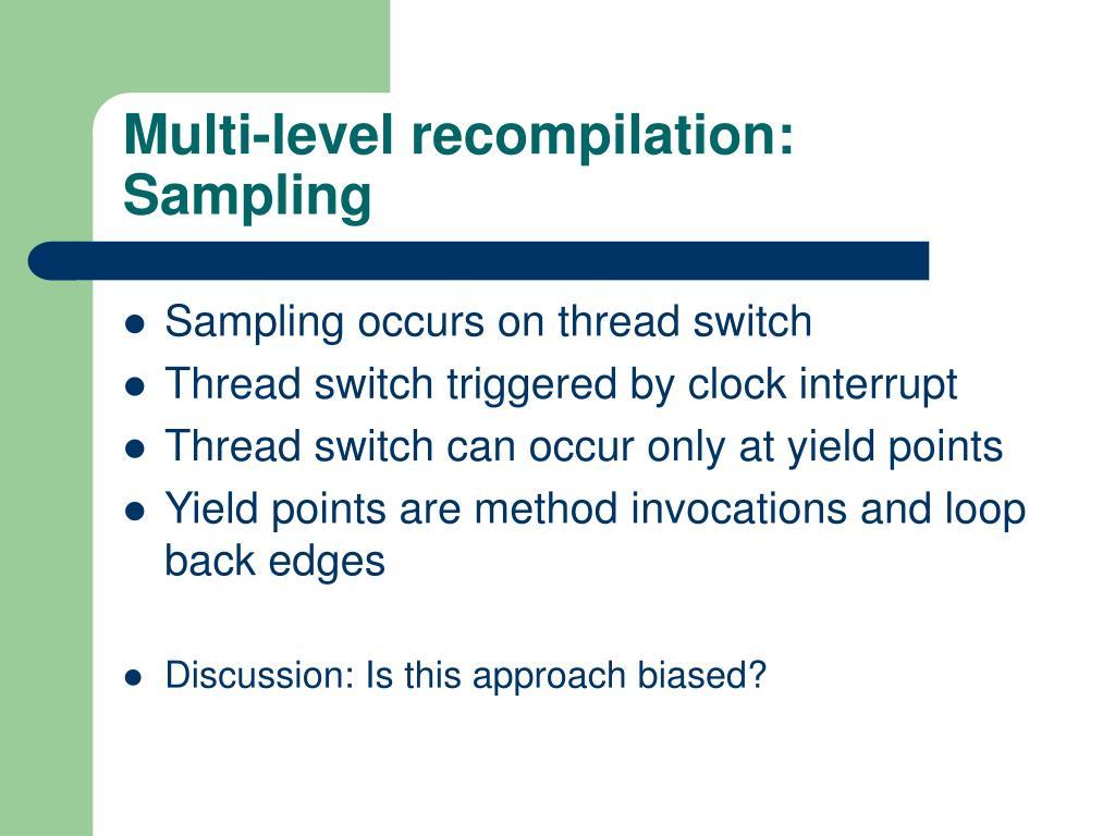 Multi-level recompilation: