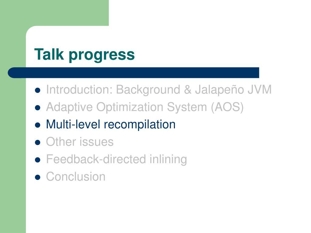 Talk progress
