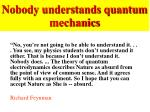 nobody understands quantum mechanics