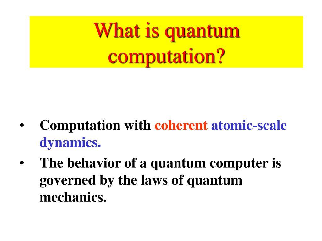 What is quantum computation?