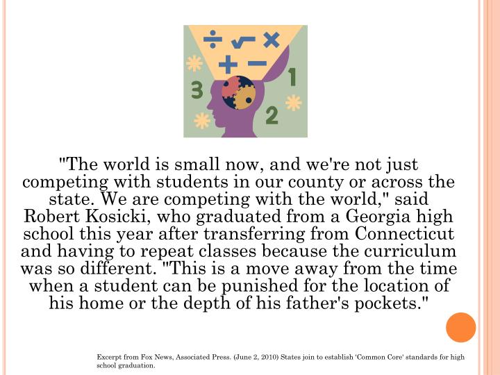 """The world is small now, and we're not just competing with students in our county or across the stat..."