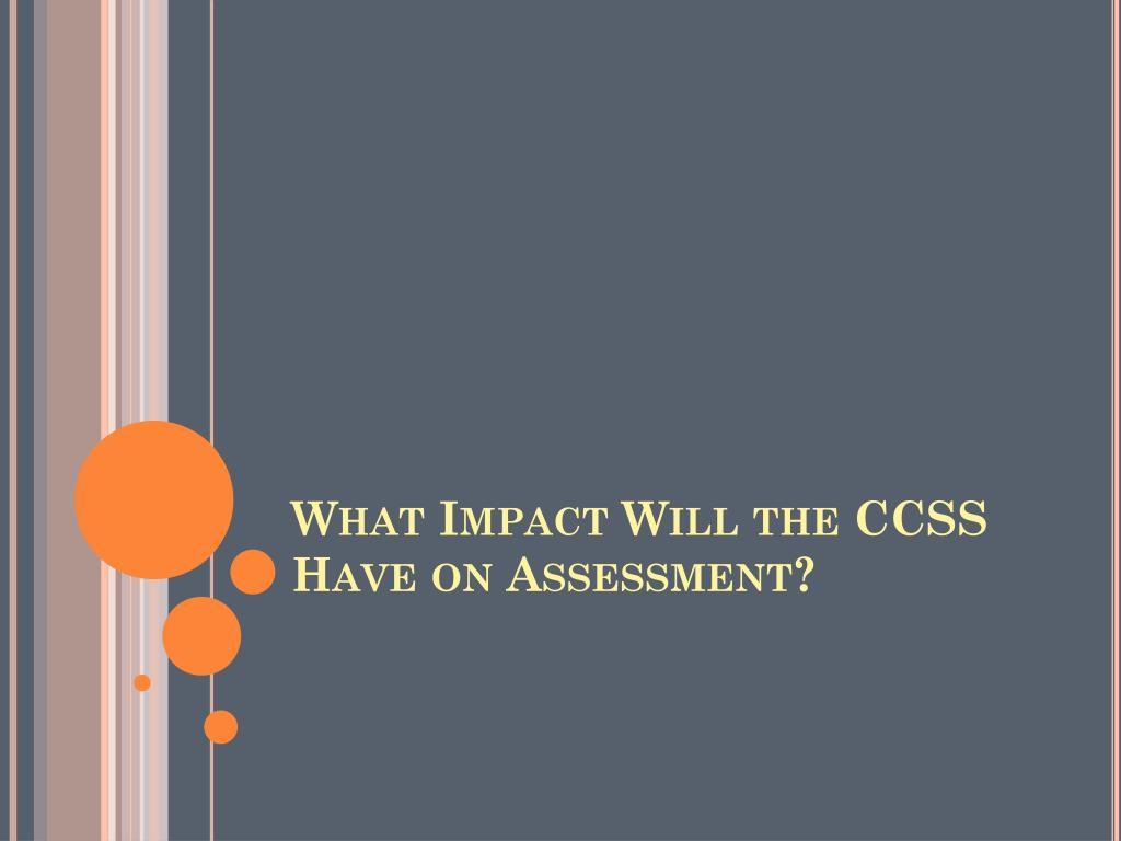 What Impact Will the CCSS Have on Assessment?