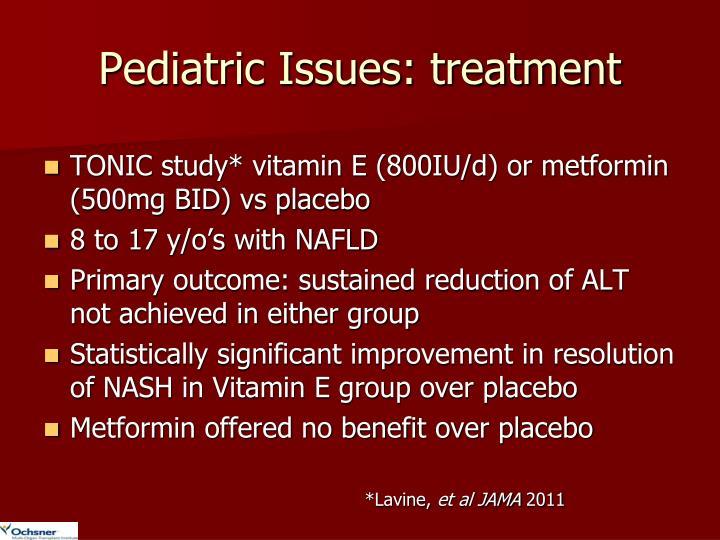 Pediatric Issues: treatment