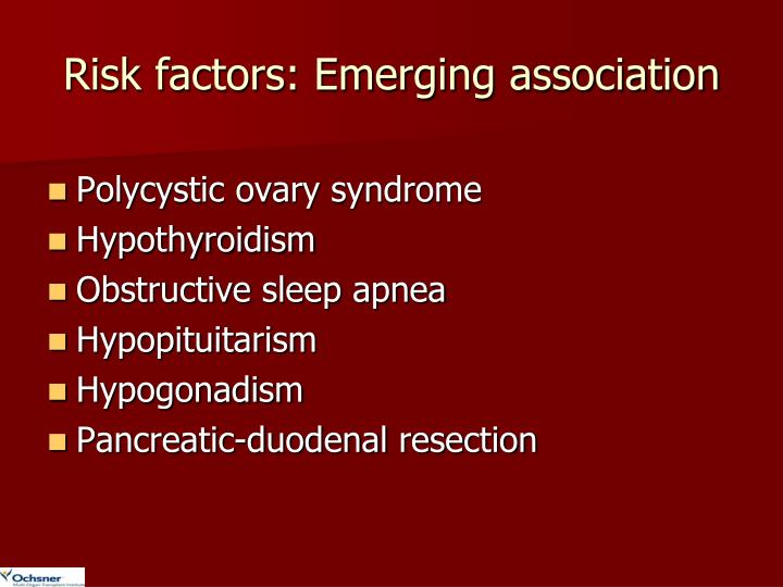Risk factors: Emerging association