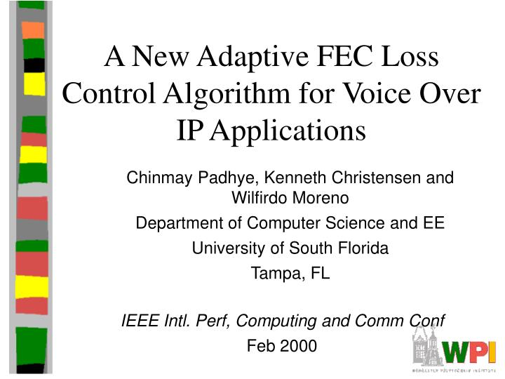 a new adaptive fec loss control algorithm for voice over ip applications n.
