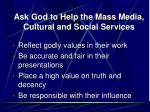 ask god to help the mass media cultural and social services