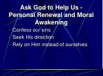 ask god to help us personal renewal and moral awakening