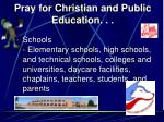 pray for christian and public education