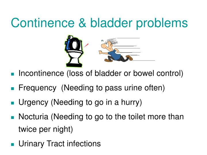 Incontinence (loss of bladder or bowel control)
