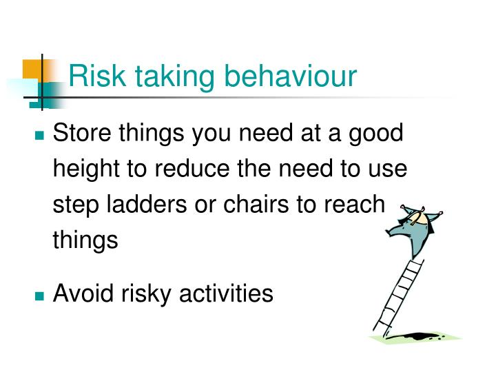 Risk taking behaviour