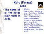 kata forms 600
