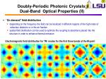 doubly periodic photonic crystals dual band optical properties ii