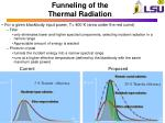 funneling of the thermal radiation