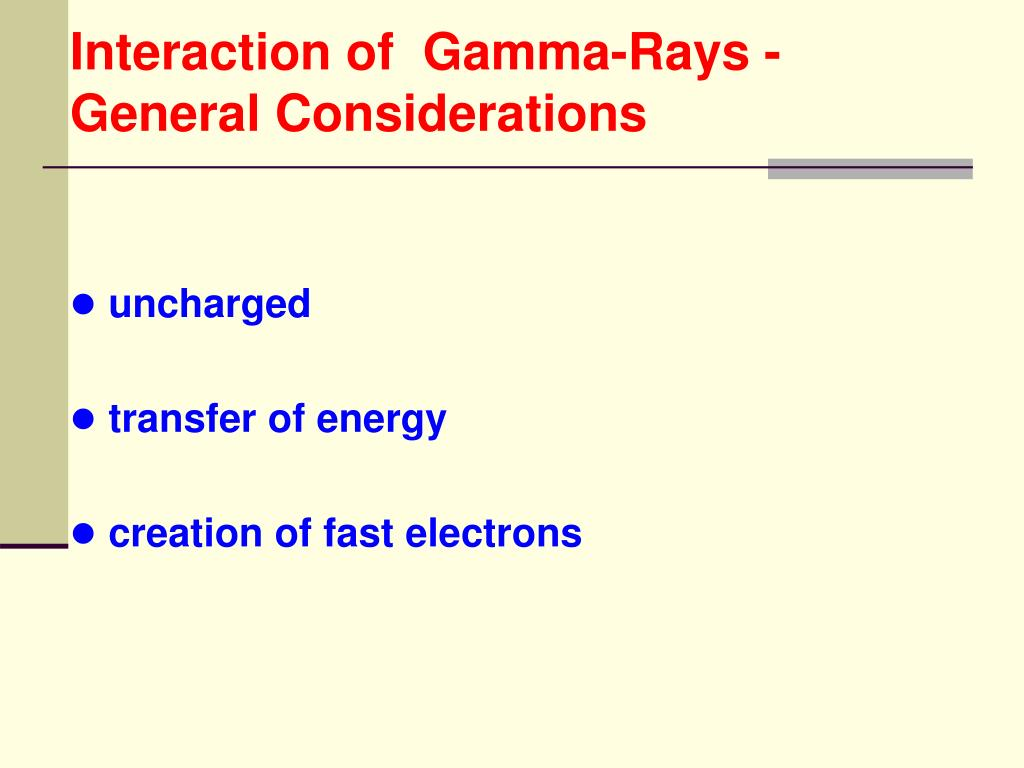 interaction of gamma rays general considerations l.