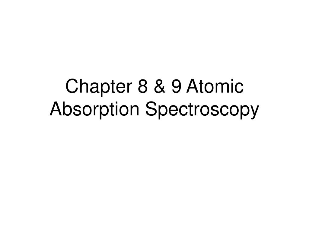 chapter 8 9 atomic absorption spectroscopy l.
