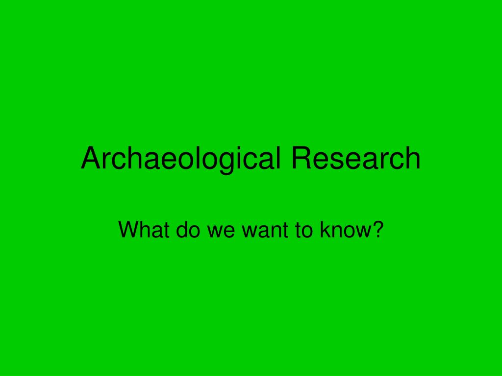 archaeological research l.
