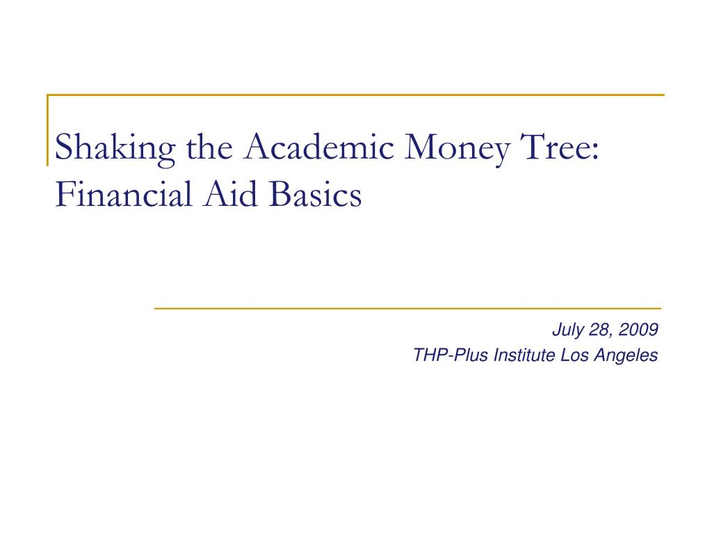 shaking the academic money tree financial aid basics l.