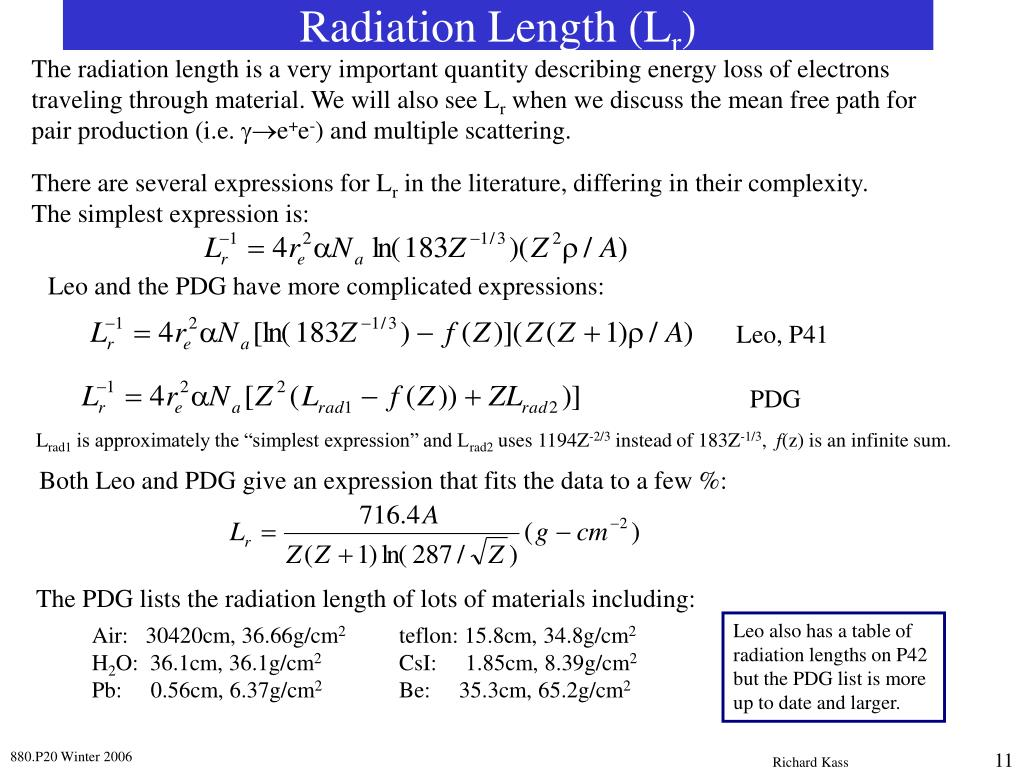 The radiation length is a very important quantity describing energy loss of electrons