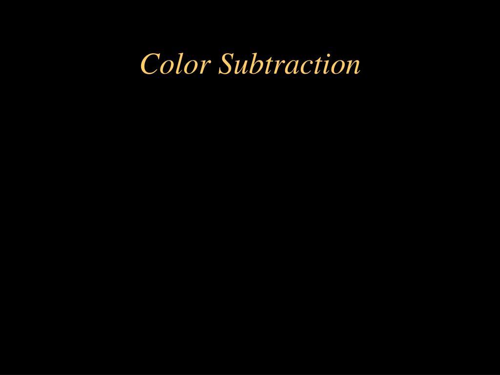 Color Subtraction