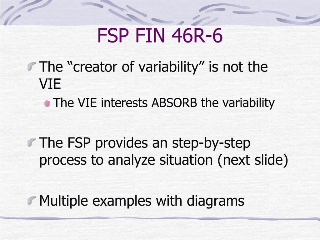 FSP FIN 46R-6