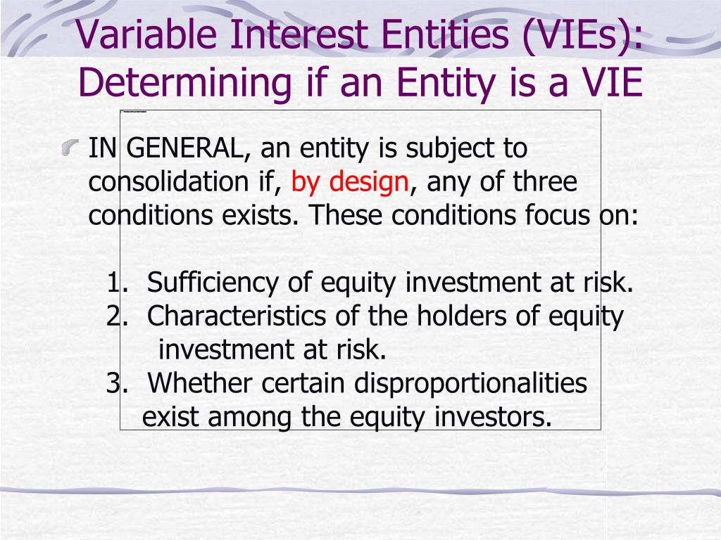 Variable Interest Entities (VIEs):