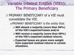 variable interest entities vies the primary beneficiary