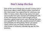 don t jump the gun