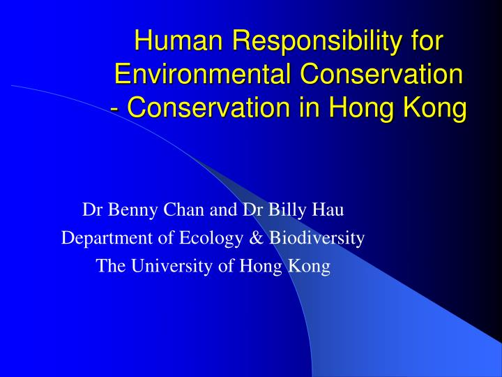 Human responsibility for environmental conservation conservation in hong kong