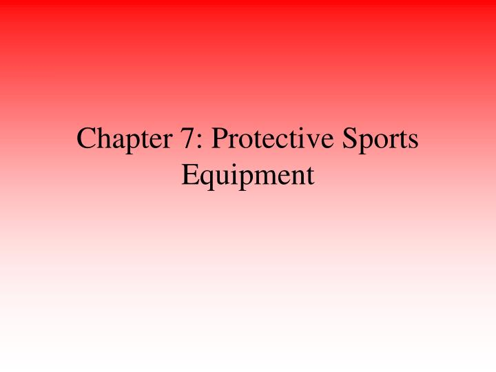 chapter 7 protective sports equipment n.
