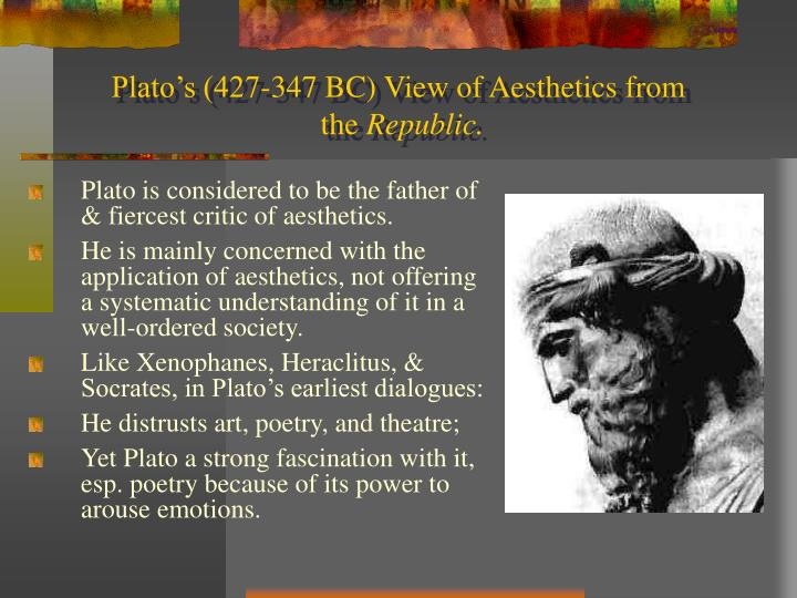 plato s 427 347 bc view of aesthetics from the republic n.