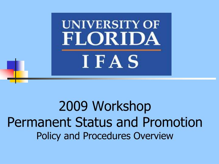 2009 workshop permanent status and promotion policy and procedures overview n.