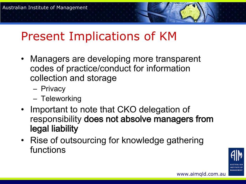 Present Implications of KM
