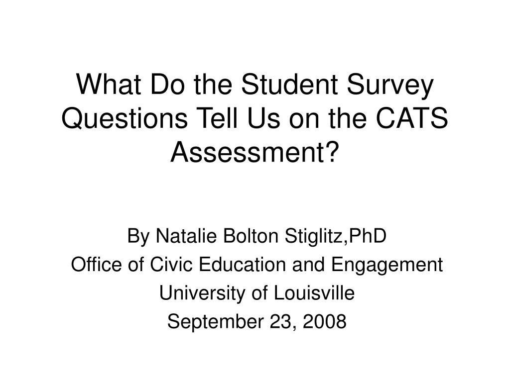 what do the student survey questions tell us on the cats assessment