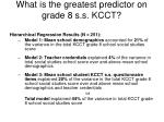 what is the greatest predictor on grade 8 s s kcct10