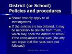 district or school policies and procedures