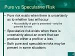 pure vs speculative risk