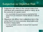 subjective vs objective risk