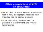 other perspectives of ipc on impurities