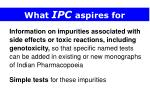 what ipc aspires for