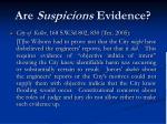 are suspicions evidence