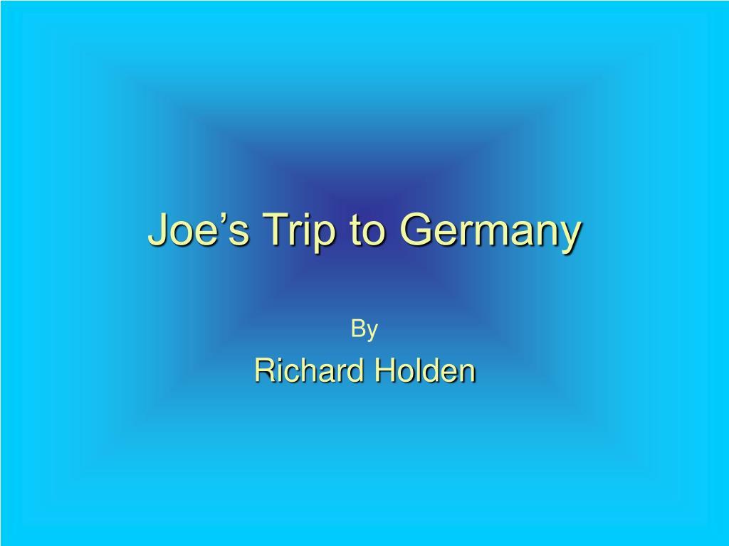 Joe's Trip to Germany