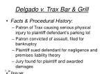 delgado v trax bar grill