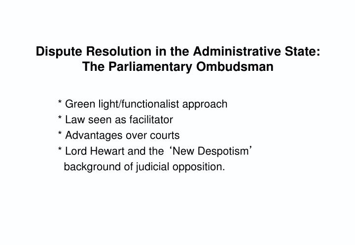 dispute resolution in the administrative state the parliamentary ombudsman n.