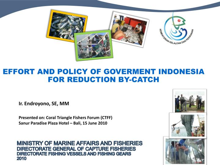 effort a nd policy of goverment indonesia for reduction by catch n.